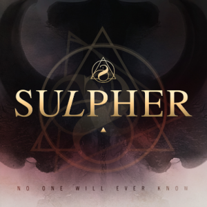 """Sulpher - """"No One Will Ever Know"""" Cover"""