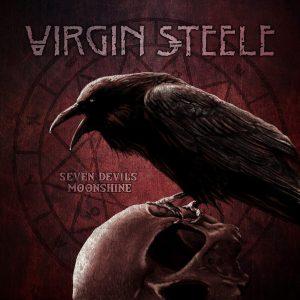 "Virgin Steel – ""Seven Devils Moonshine"""