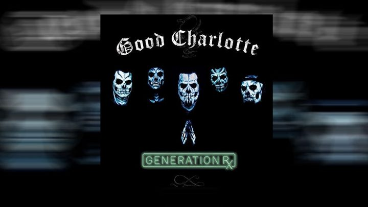"Good Charlotte – ""Generation Rx"""