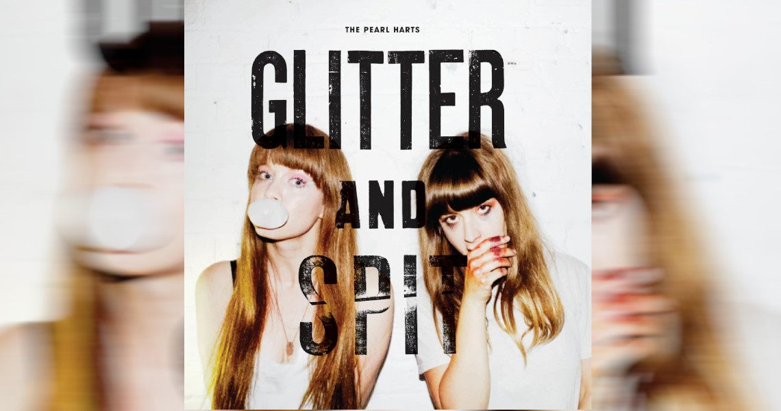 "The Pearl Heart – ""Glitter and Spit"""