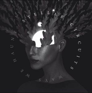 Stellar Circuits Ways We Haunt Album Cover