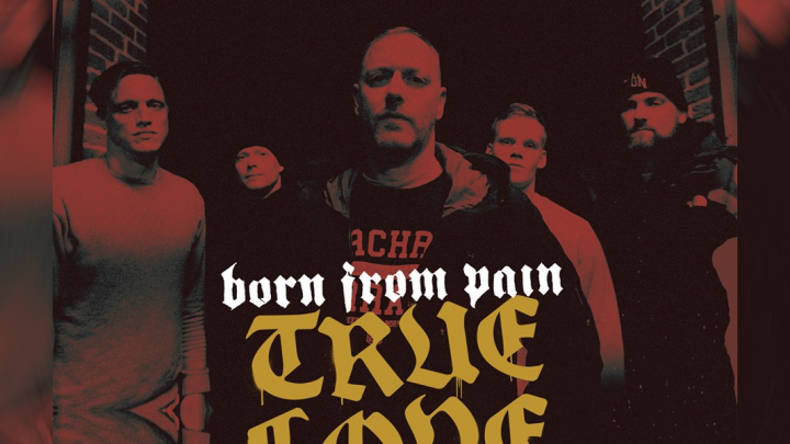 "Born From Pain – ""True Love"""