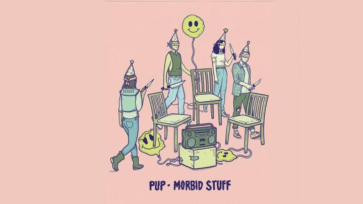 "PUP – ""Morbid Stuff"""