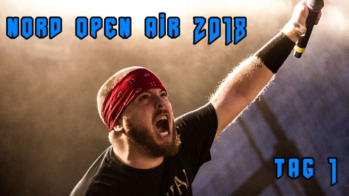 Nord Open Air 2018 – 27.07.2018 Tag 1 Bericht