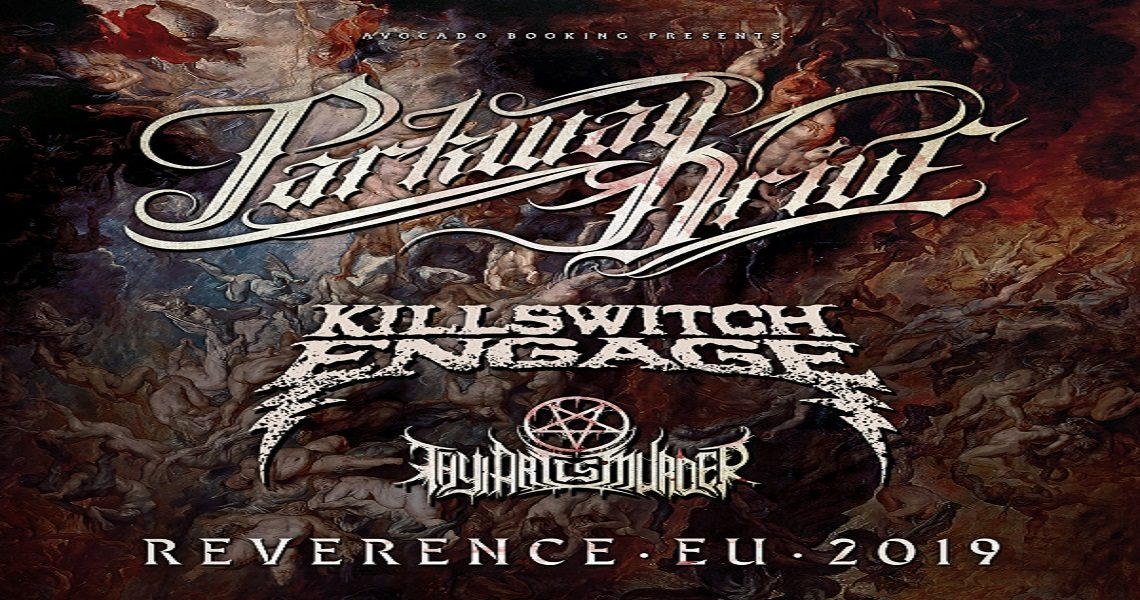 PARKWAY DRIVE - REVERENCE TOUR 2019 mit Killswitch Engage + Thy Art Is Murder