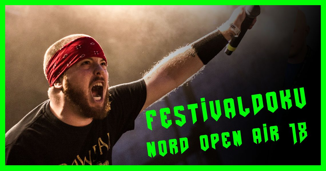Wacken in Essen die NORD OPEN AIR Festivaldokumentation 2018