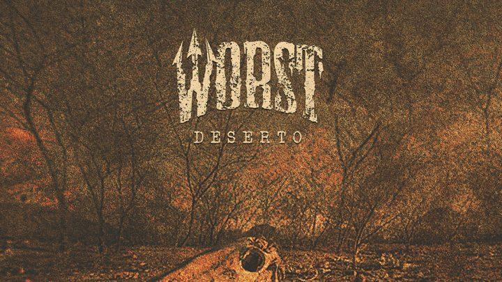 "WORST – ""Deserto"" (VÖ: 07.09.2018)"