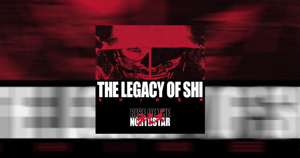 "Rise of the Northstar – ""The Legacy Of Shi"" erscheint im Oktober"