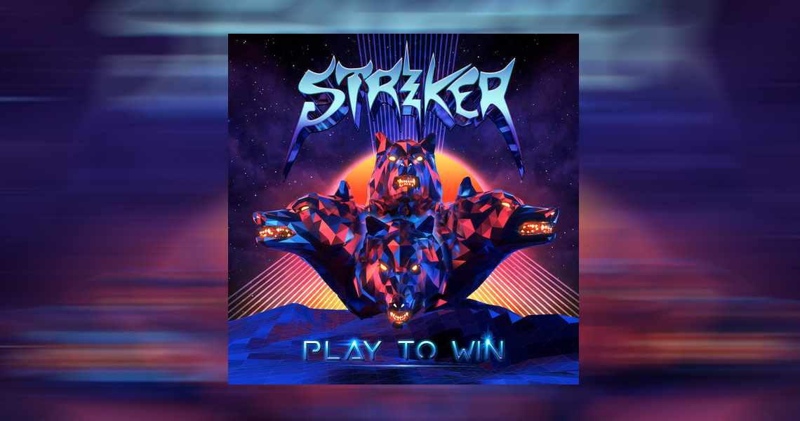 "Striker – ""Play to Win"""