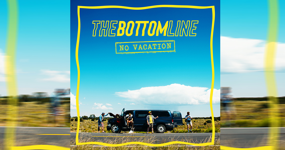 """The Bottom Line –""""No Vacation"""""""