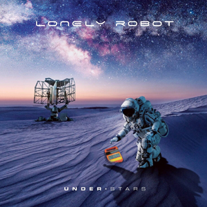 "Lonely Robot – ""Under Stars"""