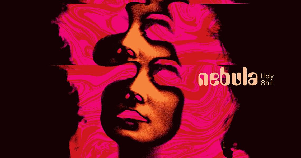 """NEBULA – """"Holy Shit"""" Album"""