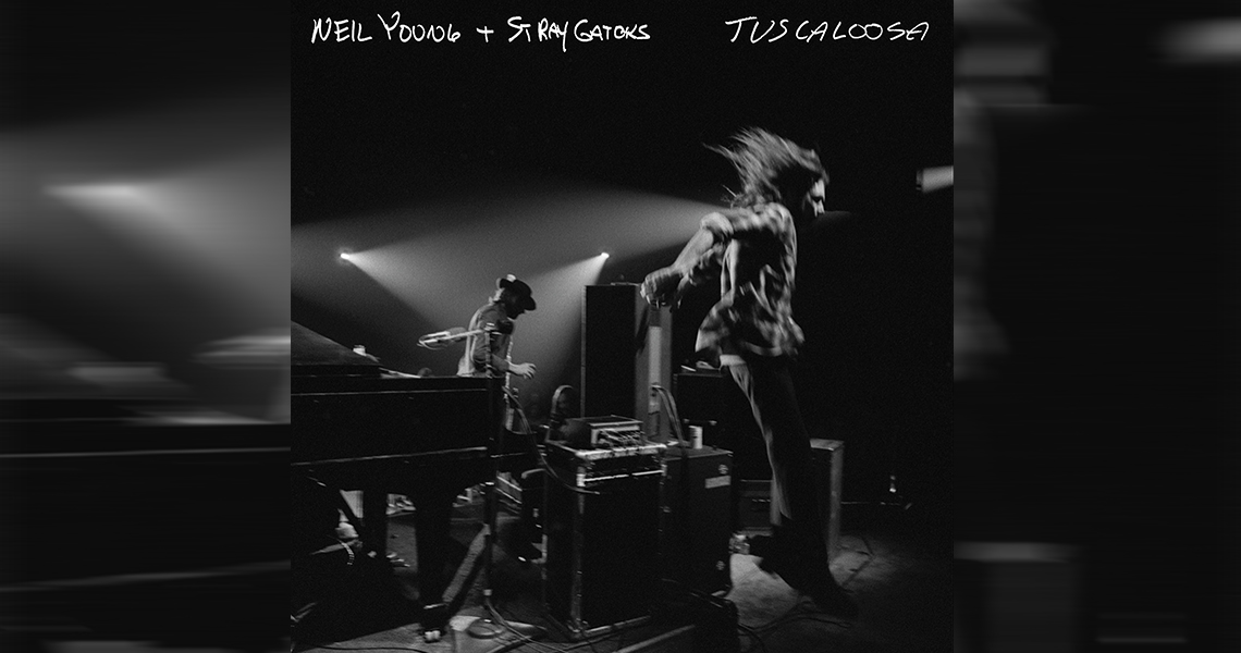 "Neil Young + Stray Gators - ""Tuscaloosa"""
