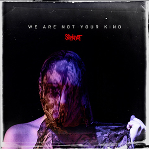 "Slipknot veröffentlichen ""We Are Not Your Kind"""