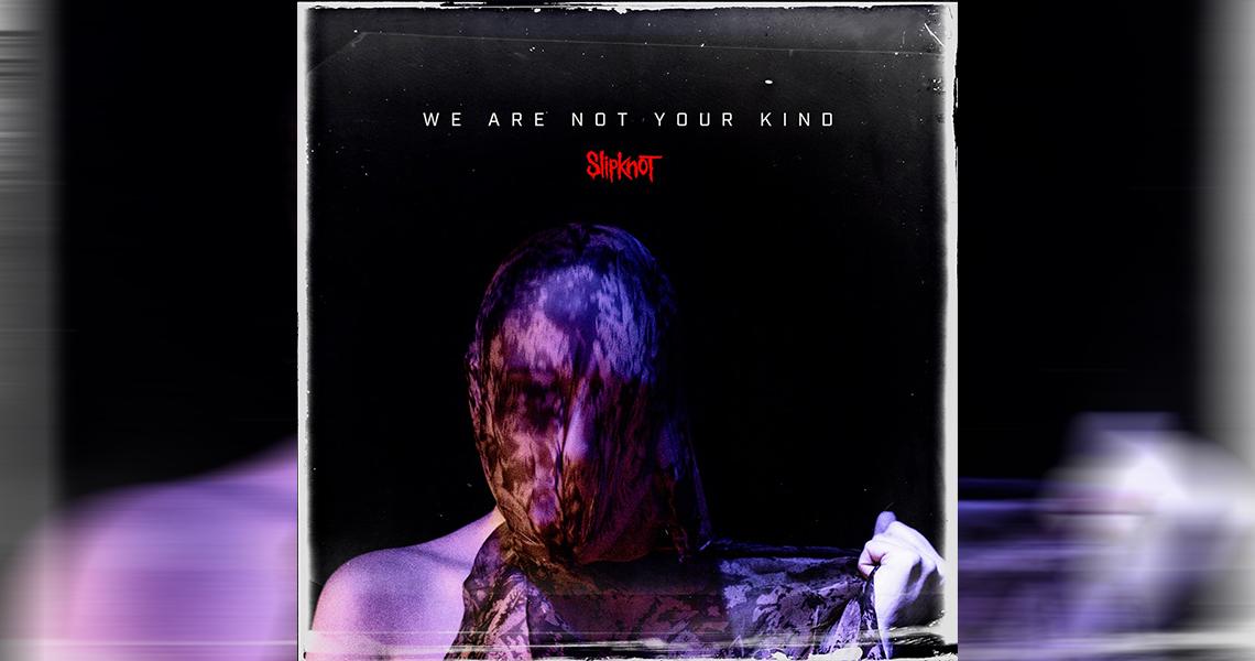 """Slipknot veröffentlichen """"We Are Not Your Kind"""""""