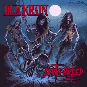 Blackrain - Dying Breed